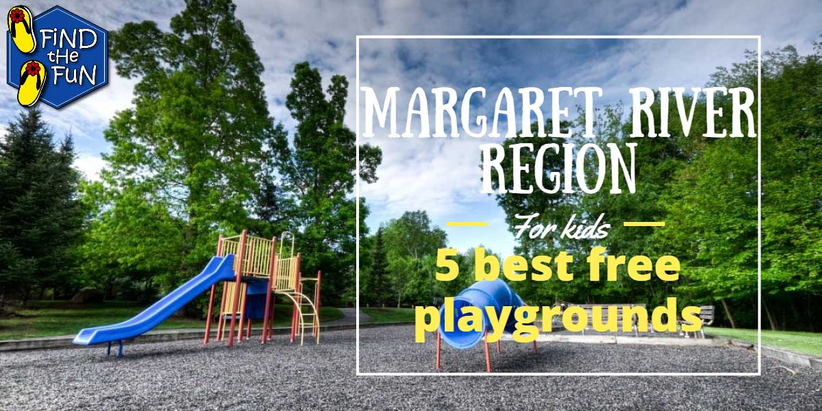Margaret River Find the Fun Playgrounds