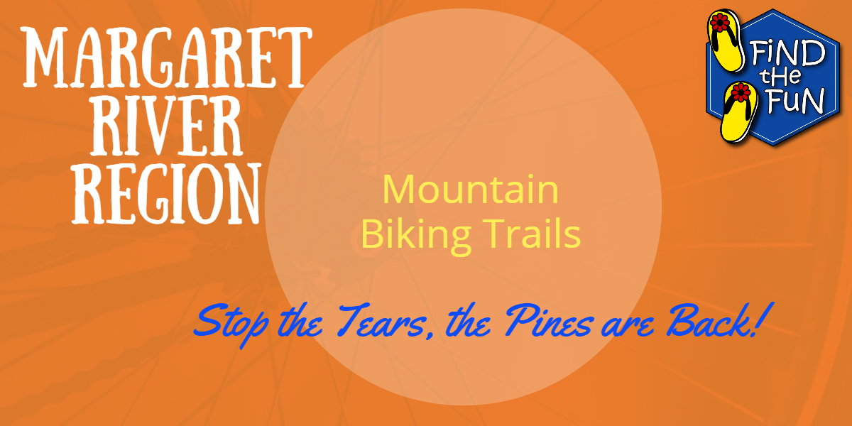 Margaret River Find the Fun in the Pines Mountain Biking